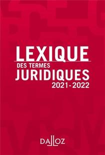 Lexique Des Termes Juridiques (edition 2021-2022)