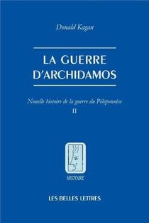Nouvelle Histoire De La Guerre Du Peloponnese T.2 ; La Guerre D'archidamos
