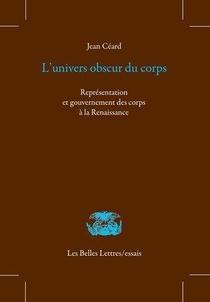 L' Univers Obscur Du Corps ; Representation Et Gouvernement Des Corps A La Renaissance