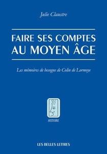 Faire Ses Comptes Au Moyen-age - Les Memoires De Besogne De Colin De Lormoye - Illustrations, Couleu