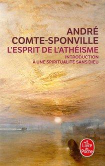 L'esprit De L'atheisme ; Introduction A Une Spiritualite Sans Dieu