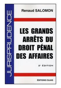 Les Grands Arrets Droit Penal Des Affaires (2e Edition)