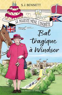 Bal Tragique A Windsor : Sa Majeste Mene L'enquete