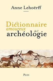 Dictionnaire Amoureux De L'archeologie