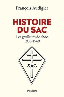 Histoire Du Sac : Les Gaullistes De Choc 1958-1969