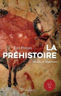 La Prehistoire, Verites Et Legendes