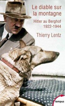 Le Diable Sur La Montagne : Hitler Au Berghof
