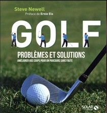 Golf ; Problemes Et Solutions ; Ameliorer Vos Coups Pour Un Parcours Sans Faute