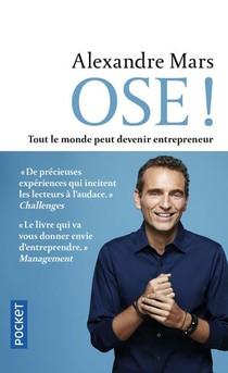 Ose ! Tout Le Monde Peut Devenir Entrepreneur
