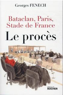 Bataclan, Paris, Stade De France : Le Proces