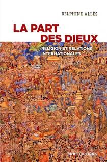 La Part Des Dieux ; Religion Et Relations Internationales