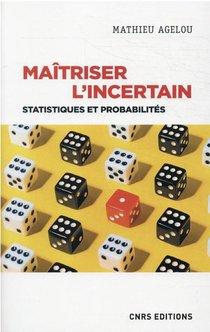 Maitriser L'incertain : Statistiques Et Probabilites