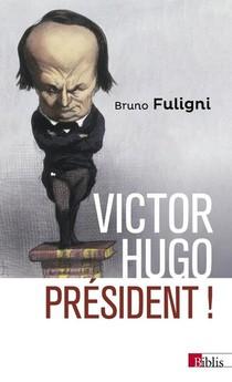 Victor Hugo President !