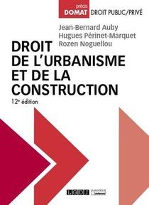 Droit De L'urbanisme Et De La Construction (12e Edition)