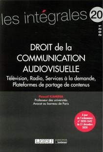 Droit De La Communication Audiovisuelle : Television, Radio, Services De Medias A La Demande (edition 2021)