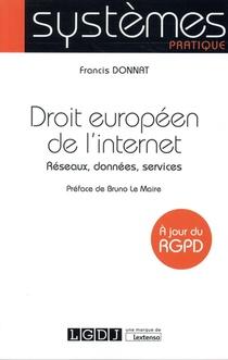 Droit Europeen De L'internet ; Reseaux, Donnees, Services