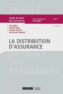 Traite De Droit Des Assurances T.2 ; La Distribution D'assurance (3e Edition)