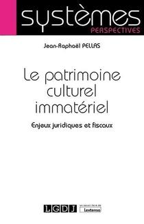 Le Patrimoine Culturel Immateriel ; Enjeux Juridiques Et Fiscaux