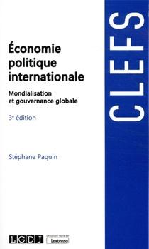 Economie Politique Internationale : Mondialisation Et Gouvernance Globale (3e Edition)