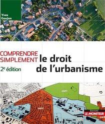 Comprendre Simplement ; Le Droit De L'urbanisme (2e Edition)