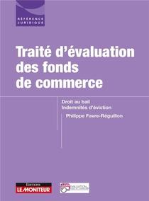 Traite D'evaluation Des Fonds De Commerce ; Droit Au Bail, Indemnites D'eviction