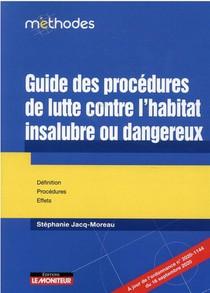 Guide Des Procedures De Lutte Contre L'habitat Insalubre Ou Dangereux : Definitions, Procedures, Effets