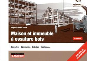 Maison Et Immeuble A Ossature Bois ; Conception, Construction, Entretien, Maintenance (2e Edition)