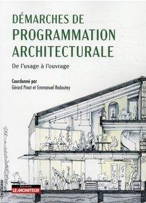 Demarches De Programmation Architecturale : De L'usage A L'ouvrage