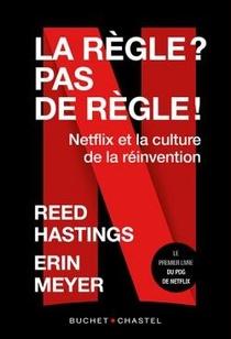 La Regle ? Pas De Regle ! Netflix Et La Culture De La Reinvention
