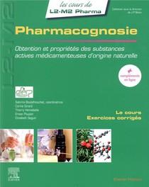Pharmacognosie ; Obtention Et Proprietes Des Substances Actives Medicamenteuses D'origine Naturelle