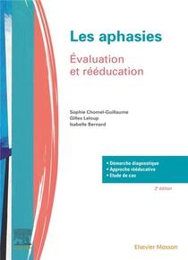 Les Aphasies ; Evaluation Et Reeducation (2e Edition)