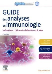 Guide Des Analyses En Immunologie ; Indications, Criteres De Realisation Et Limites (2e Edition)
