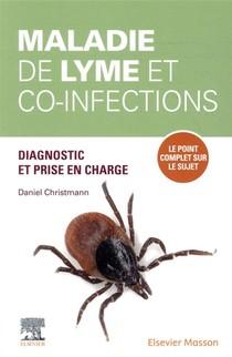 Maladie De Lyme Et Co-infections ; Diagnostic Et Prise En Charge ; Le Point Complet Sur Le Sujet
