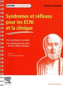 Syndromes Et Reflexes Pour Les Ecni Et La Clinique : Les Syndromes A Connaitre, Les Aphorismes Pour Avoir Les Bons Reflexes Cliniques