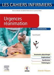 Les Cahiers Infirmiers ; Urgences Reanimation : Soins Infirmiers