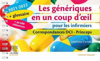 Les Generiques En Un Coup D'oeil Pour Les Infirmiers ; Correspondances Dci, Princeps (edition 2021/2022)