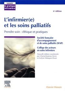 L'infirmier(e) Et Les Soins Palliatifs ; Prendre Soin : Ethique Et Pratiques (6e Edition)