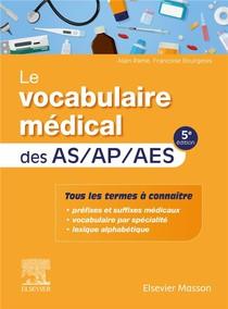 Le Vocabulaire Medical Des As/ap/aes (5e Edition)