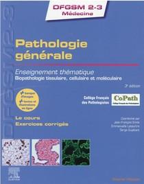 Pathologie Generale ; Enseignement Thematique ; Biopathologie Tissulaire, Cellulaire Et Moleculaire (3e Edition)