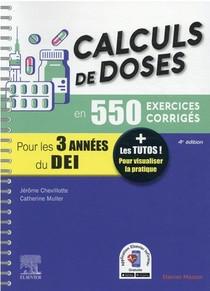 Calculs De Doses En 550 Exercices Corriges ; Pour Les 3 Annees Du Diplome D'etat Infirmier