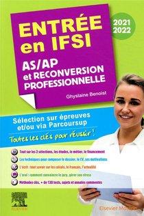 Entree En Ifsi ; As/ap Et Reconversion Professionnelle (edition 2021/2022)