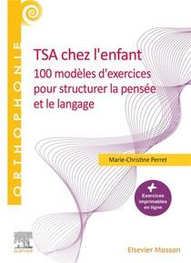 Tsa Chez L'enfant ; 100 Modeles D'exercices Pour Structurer La Pensee Et Le Langage