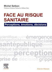 Face Au Risque Sanitaire : Perceptions, Emotions, Decisions