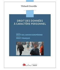 Droit Des Donnees A Caractere Personnel ; Droit De L'union Europeenne, Droit Francais