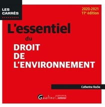 L'essentiel Du Droit De L'environnement (edition 2020/2021)