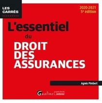 L'essentiel Du Droit Des Assurances (edition 2020/2021)