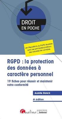 Rgpd : La Protection Des Donnees A Caractere Personnel ; 19 Fiches Pour Reussir Et Maintenir Votre Conformite (4e Edition)