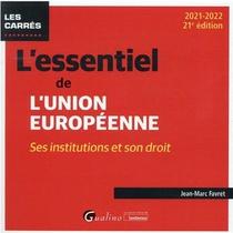 L'essentiel De L'union Europeenne (21e Edition)