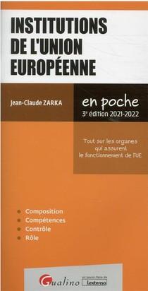 Institutions De L'union Europeenne (edition 2021/2022)