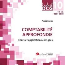 Dcg 10 : Comptabilite Approfondie, Cours Et Applications Corrigees (12e Edition)